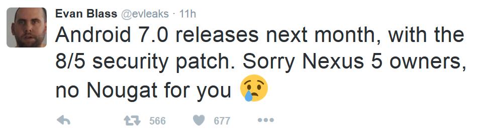 خبری که توسط ایوان بلاس منتشر شده، کاربران گوشی نکسوس 5 را خوشحال نخواهد کرد؛ به گفته ی ایوان، گوشی نکسوس 5 که توسط کمپانی ال جی ساخته شده، اندروید 7 را دریافت نخواهد کرد. این گوشی از بسته ی امنیتی ماه آگوست برخوردار خواهد شد.