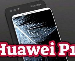 همه چیز درباره هواوی پی ۱۱ (Huawei P11) ؛ مشخصات، قیمت و تاریخ عرضه