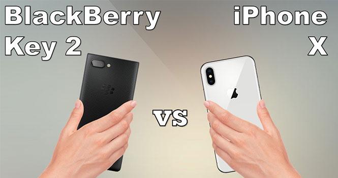 مقایسه بلک بری کی 2 با آیفون X اپل؛ کدام پرچمدار میوهای بهتر است؟