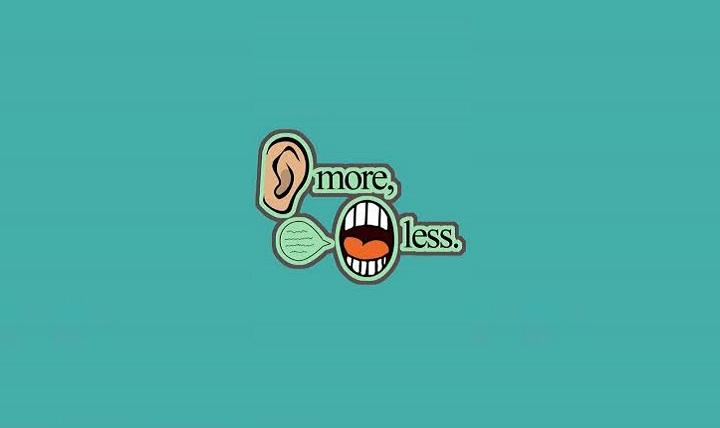 کمتر حرف بزنید و بیشتر گوش کنید