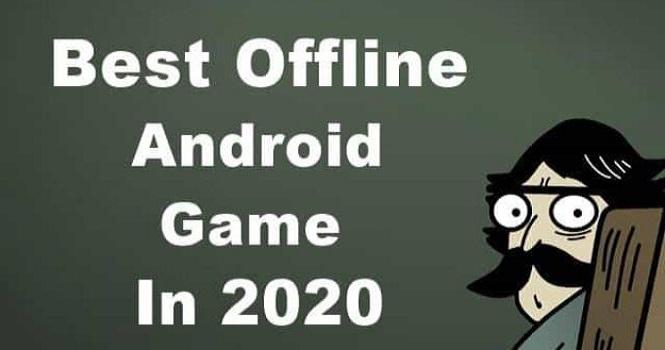 بهترین بازی های آفلاین اندروید ۲۰۲۰ ؛ از اوقات فراغت خود لذت ببرید!