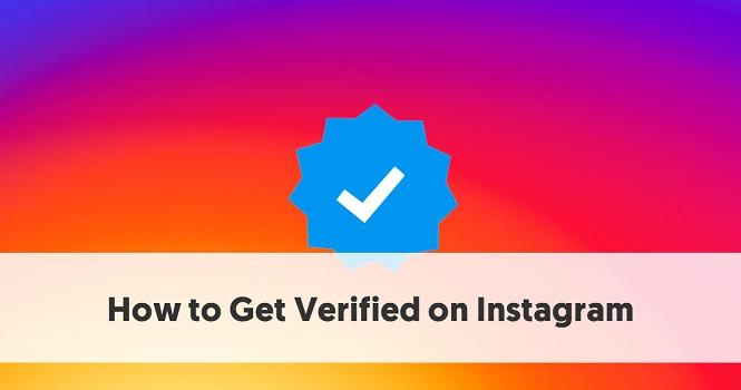 آموزش دریافت تیک آبی در اینستاگرام ؛ نحوه تایید اکانت در شبکه های اجتماعی مشهور!