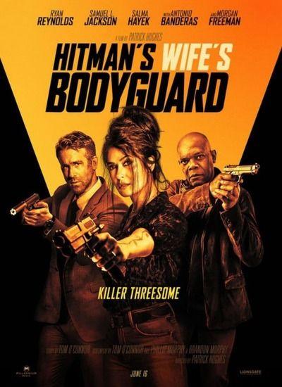 تاریخ اکران و تریلر فیلم بادیگارد همسر آدمکش (The Hitman's Wife's Bodyguard)