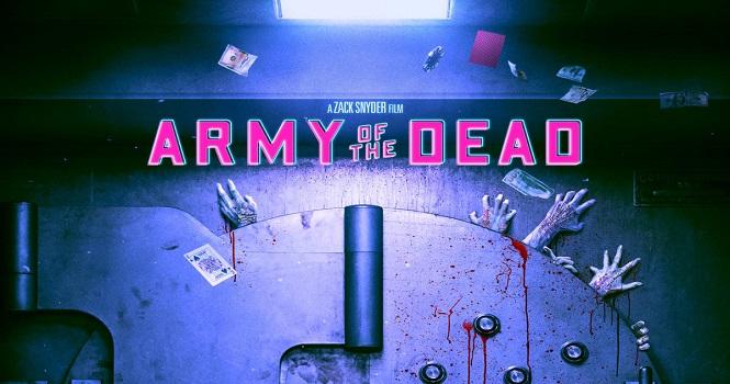 ارتش مردگان (Army of the Dead) زک اسنایدر ؛ تاریخ پخش، تریلر و بازیگران