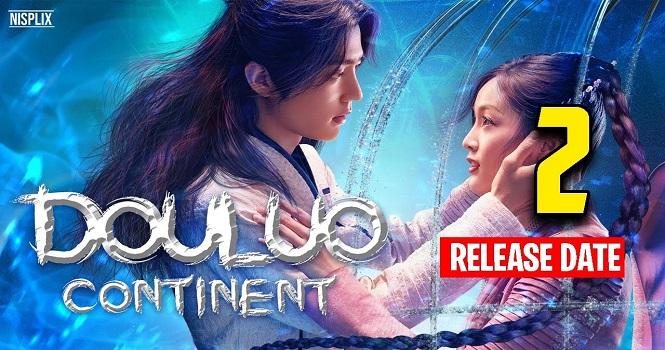 فصل دوم سریال چینی سرزمین ارواح (Douluo Continent) ؛ تاریخ پخش، داستان و بازیگران